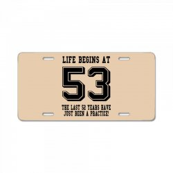 53rd birthday life begins at 53 License Plate | Artistshot