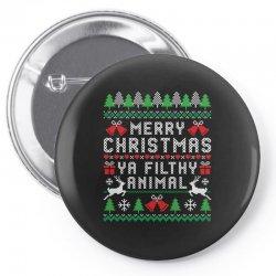 merry christmas ya filthy animal Pin-back button | Artistshot