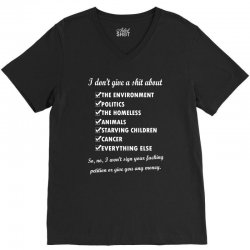 i dont give a shit about the environment politics the homeless V-Neck Tee   Artistshot