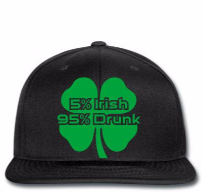 5 Percent Irish 95 Percent Drunk Copy Snapback Designed By Madhatter