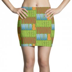 young wild wasted Mini Skirts | Artistshot