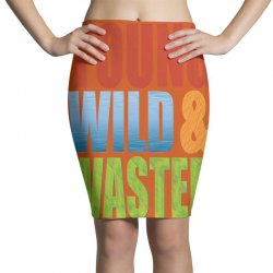 young wild wasted Pencil Skirts | Artistshot