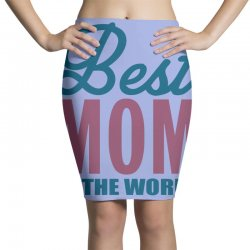 Best Mom In The World Pencil Skirts   Artistshot