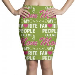 My Favorite People Call Me Mom Pencil Skirts | Artistshot