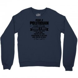 being a politician copy Crewneck Sweatshirt | Artistshot