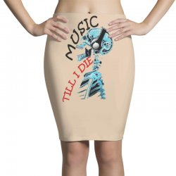 music till i die Pencil Skirts | Artistshot