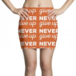 Never Give Up Motivation Quotes Mini Skirts | Artistshot
