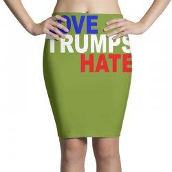 love trumps hate vote for hillary Pencil Skirts | Artistshot