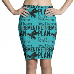 Yes I have a Retirement Plan Pencil Skirts   Artistshot