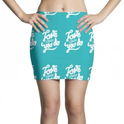 love what you do Mini Skirts | Artistshot