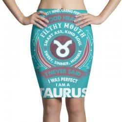 I Never Said I Was Perfect I Am A Taurus Pencil Skirts | Artistshot