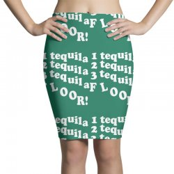 1 tequila 2 tequila 3 tequila floor Pencil Skirts | Artistshot