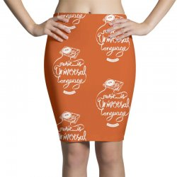 music is the universal language of mankind Pencil Skirts | Artistshot