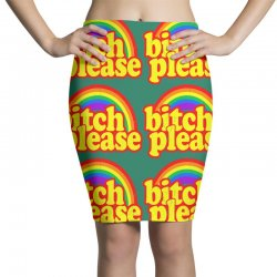 funny bitch please Pencil Skirts | Artistshot