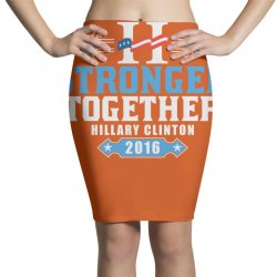 Stronger Together Hillary Clinton Pencil Skirts   Artistshot