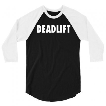 Deadlift 3/4 Sleeve Shirt Designed By Mdk Art