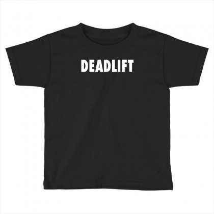 Deadlift Toddler T-shirt Designed By Mdk Art