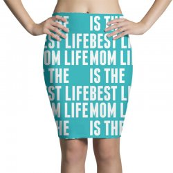 Mom Life Is The Best Life Pencil Skirts | Artistshot