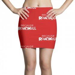Because Roadkill Mini Skirts | Artistshot
