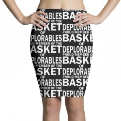 PROUD MEMBER OF THE BASKET OF DEPLORABLES Pencil Skirts | Artistshot