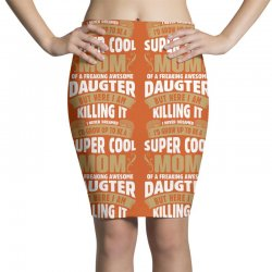 Super Cool Mom Of A Freaking Awesome Daughter Pencil Skirts | Artistshot