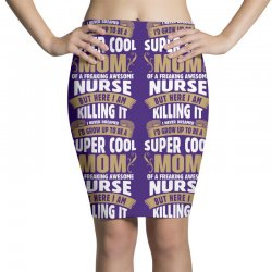 Super Cool Mom Of A Freaking Awesome Nurse Pencil Skirts | Artistshot