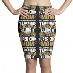Super Cool Mom Of A Freaking Awesome Teacher Pencil Skirts | Artistshot