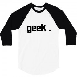 geek t shirt 3/4 Sleeve Shirt | Artistshot