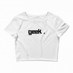 geek t shirt Crop Top | Artistshot