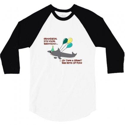 Grandson Big Shark Bite Happy Birthday 3/4 Sleeve Shirt Designed By Wisnuta1979
