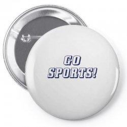 go sports! Pin-back button | Artistshot