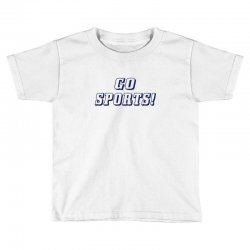 go sports! Toddler T-shirt | Artistshot