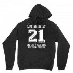 21st birthday life begins at 21 white Unisex Hoodie | Artistshot