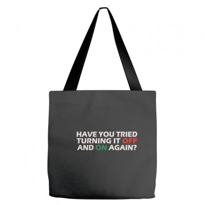 Have You Tried Turning It Off And On Again Tote Bags Designed By Wisnuta1979
