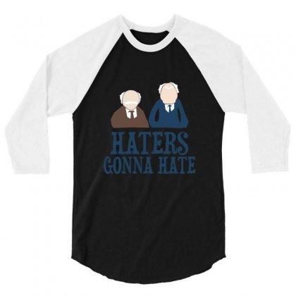 Haters Gonna Hate1 3/4 Sleeve Shirt Designed By Wisnuta1979