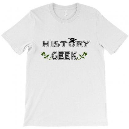 History Geek T-shirt Designed By Wisnuta1979