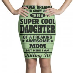 Super Cool Daughter Of A Freaking Awesome Mom Pencil Skirts | Artistshot