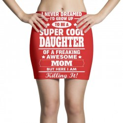Super Cool Daughter Of A Freaking Awesome Mom Mini Skirts | Artistshot