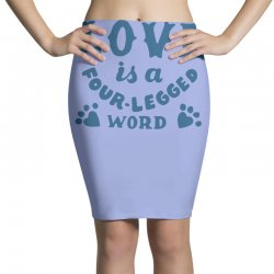 love is a four legged word Pencil Skirts | Artistshot