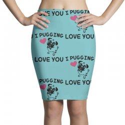 love you  pug Pencil Skirts | Artistshot