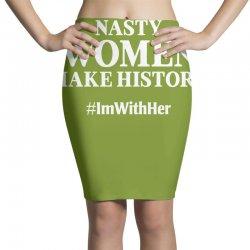 Nasty Women Make History Pencil Skirts | Artistshot