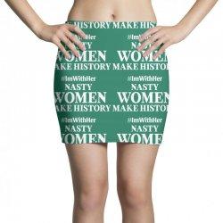 Nasty Women Make History Mini Skirts | Artistshot