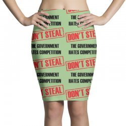 Don't Steal Government Hates Competition Pencil Skirts | Artistshot