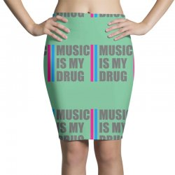 music is my drug Pencil Skirts | Artistshot