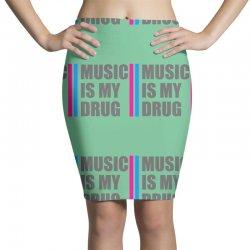 music is my drug Pencil Skirts | Artistshot