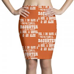 yes i do have a beautiful daughter a gun shovel funny Pencil Skirts | Artistshot