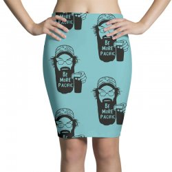 be more pacific Pencil Skirts | Artistshot
