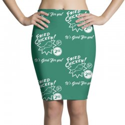 fried chicken it's good for you! Pencil Skirts | Artistshot