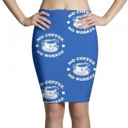 no coffee no workee Pencil Skirts | Artistshot
