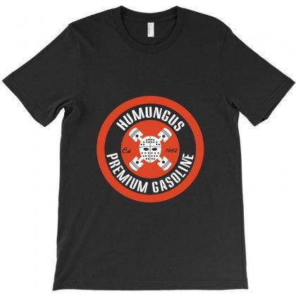 Humungus Premium Gasoline T-shirt Designed By Wisnuta1979